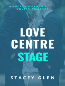 Love Centre Stage: The Meet Cute Series, #4