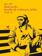 Bukowski. Inediti di ordinaria follia – Vol. 6