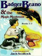Badger, Beano and the Magic Mushroom (Books, 1-3)