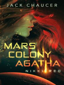 Mars Colony Agatha: Nikki Red