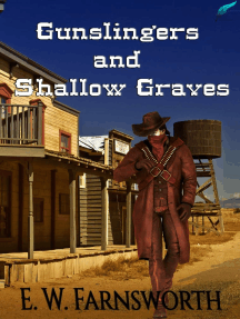 Gunslingers and Shallow Graves