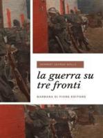 La guerra su tre fronti