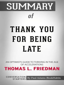 Summary of Thank You for Being Late: An Optimist's Guide to Thriving in the Age of Accelerations   Conversation Starters