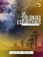 As colônias espirituais e a codificação
