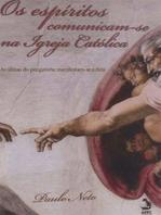 Os espiritos se comunicam na igreja católica