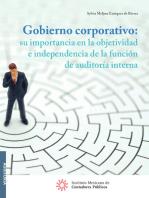 Gobierno corporativo: su importancia en la objetividad e independencia de la función de auditoría interna