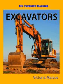 My Favorite Machine: Excavators