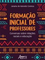 Formação Inicial de Professores: Conversas Sobre Relações Raciais e Educação