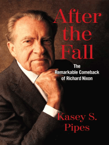After the Fall: The Remarkable Comeback of Richard Nixon