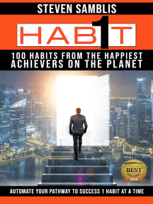 1 Habit: 100 Habits from the Happiest Achievers on the Planet
