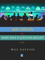 Way Station and What Does a Question Weigh?