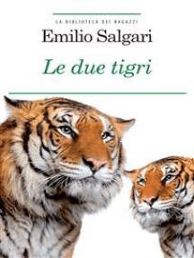 Le due tigri: Ediz. integrale con note