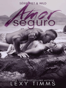 Amor Seguro: Série Wet & Wild, #3