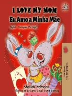 I Love My Mom Eu Amo a Minha Mãe (English Portuguese Portugal)