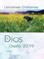 Lecciones Cristianas libro del maestro trimestre de otoño 2019: Dios