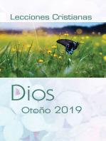 Lecciones Cristianas libro del alumno trimestre de otoño 2019: Dios