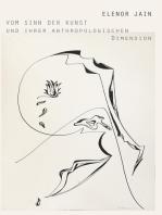 Vom Sinn der Kunst und ihrer anthropologischen Dimension
