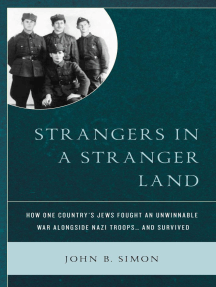 Strangers in a Stranger Land: How One Country's Jews Fought an Unwinnable War alongside Nazi Troops… and Survived