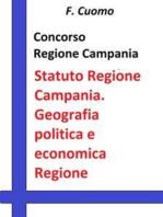 Concorso Regione Campania Statuto Regione Campania. Geografia politica e economica della Regione Campania