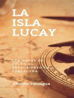 La Isla Lucay: Los Mapas de Colón al descubierto en Barcelona