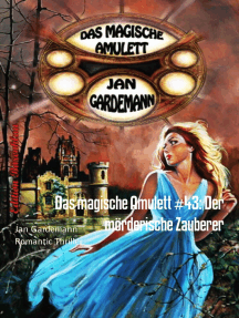 Das magische Amulett #43: Der mörderische Zauberer: Romantic Thriller