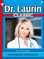 Dr. Laurin Classic 2 – Arztroman: Schutzengel Dr. Antonia Kayser