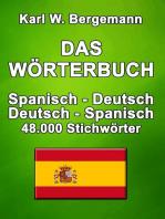 Das Wörterbuch Spanisch-Deutsch / Deutsch-Spanisch: 48.000 Stichwörter