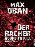 Der Rächer - Bound to kill. Thriller
