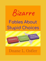 Bizarre Fables About Stupid Choices