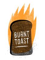 Burnt Toast Ep. 07