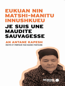 Je suis une maudite Sauvagesse Eukuan nin matshi-manitu innushkueu: EUKUAN NIN MATSHI-MANITU INNUSHKUEU