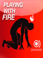 #007 - Playing with Fire
