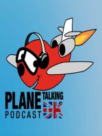 Plane Talking UK Podcast Episode 188