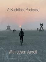 A Buddhist Podcast - Three Kinds of Treasure Part 2