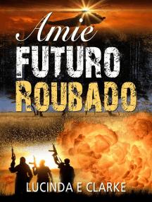 Amie, Futuro Roubado: AMIE, #3