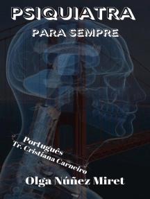 Psiquiatra para sempre...: Psiquiatra para sempre