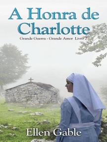 A Honra de Charlotte: Grande Guerra, Grande Amor - Livro 2, #2