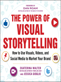 The Power of Visual Storytelling: How to Use Visuals, Videos, and Social Media to Market Your Brand: How to Use Visuals, Videos, and Social Media to Market Your Brand