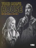 474-Your Mom's House with Christina P and Tom Segura