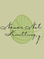 Never Not Knitting