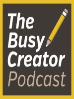 The Busy Creator 48 w/guest Artist Eric Kass