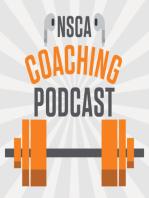 NSCA's Coaching Podcast, Episode 35