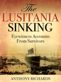 The Lusitania Sinking: Eyewitness Accounts from Survivors
