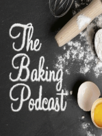 The Baking Podcast Ep 34