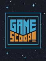 Game Scoop! 525