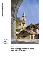 Die Nydeggkirche in Bern und ihr Quartier