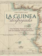 La Guinea despojada: Una historia hispano africana con un enfoque latinoamericano