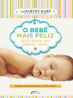 O bebê mais feliz: Guia para um ótimo sono