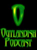 Outlandish Episode 275 04-28-14