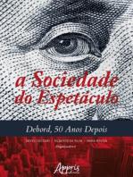 A Sociedade do Espetáculo